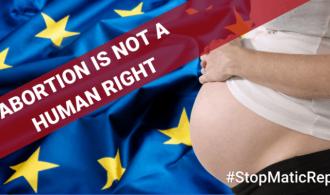 Απορρίψτε την Έκθεση Matic. Το Ευρωπαϊκό Κοινοβούλιο σκοπεύει να ορίσει την άμβλωση ως «Ανθρώπινο Δικαίωμα»